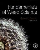 Fundamentals of Weed Science, Zimdahl, Robert L., 0123944260