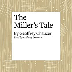 The Canterbury Tales: The Miller's Tale (Modern Verse Translation)