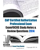 CAP Certified Authorization Professional Exam ExamFOCUS Study Notes and Review Questions 2014, ExamREVIEW, 1493674420