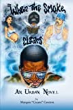 """When the Smoke Clears, Marquis """"Cream"""" Cureton, 1477240616"""