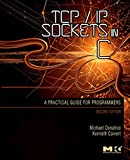 TCP/IP Sockets in C, Second Edition: Practical Guide for Programmers (The Morgan Kaufmann Practical Guides Series)