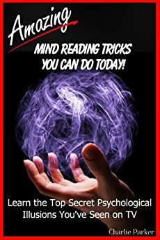 Amazing Mind Reading Tricks You Can Do Today by [Parker, Charlie]