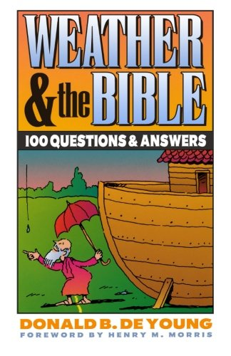 Weather and the Bible : 100 Questions and Answers
