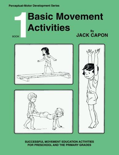 (Basic Movement Activities: Book 1 (Perceptual-Motor Development Series) (Volume 1))