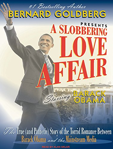 Obama 2008 Gear (A Slobbering Love Affair: The True (and Pathetic) Story of the Torrid Romance Between Barack Obama and the Mainstream Media)