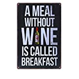A Meal Without Wine Is Called Breakfast Metal Sign Tin Signs Retro Shabby Wall Plaque Metal Poster Plate 20x30cm Wall Art Coffee Shop Pub Bar Home Hotel Decor