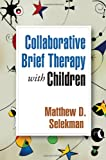 Collaborative Brief Therapy with Children 1st Edition