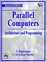 Parallel Computers: Architecture and Programming, 2nd Edition Front Cover
