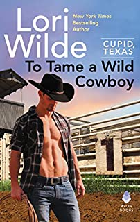 Book Cover: To Tame a Wild Cowboy: Cupid, Texas
