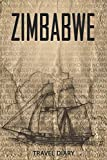Zimbabwe Travel Diary: Travel and vacation diary for Zimbabwe. A logbook with important pre-made pages and many free sites for your travel memories. For a present, notebook or as a parting gift