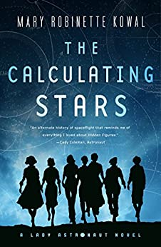 The Calculating Stars: A Lady Astronaut Novel by [Kowal, Mary Robinette]
