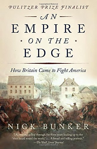 An Empire on the Edge: How Britain Came to Fight America by Nick Bunker (2015-08-04) (Empire On The Edge Bunker)