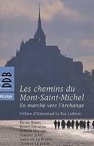 Les chemins du Mont-Saint-Michel : En marche vers l'Archange par Gaèle de La Brosse