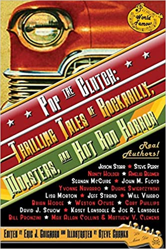 Pop The Clutch: Thrilling Tales Of Rockabilly, Monsters, And Hot Rod Horror por Steve Chanks