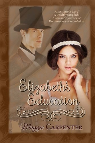 Download Elizabeth's Education: A romantic journey of dominance and submission (Elizabeth's Erotic Education) (Volume 1) PDF
