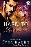 Hard to Resist [Mercury Rising 9] (Siren Publishing The Lynn Hagen ManLove Collection)