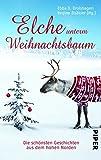 Elche unterm Weihnachtsbaum: Die schönsten Geschichten aus dem hohen Norden