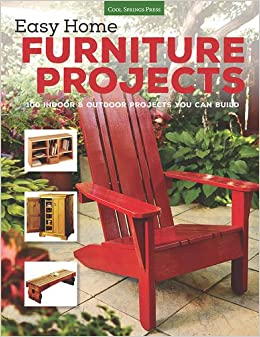 ~UPDATED~ Easy Home Furniture Projects: 100 Indoor & Outdoor Projects You Can Build. Harvard Finnish ventosa Annex hecho grade promote cerebral