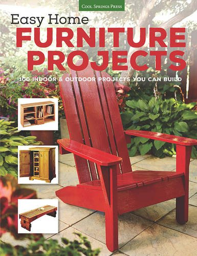Easy Home Furniture Projects: 100 Indoor & Outdoor Projects You Can Build (How To Build A Cool House compare prices)
