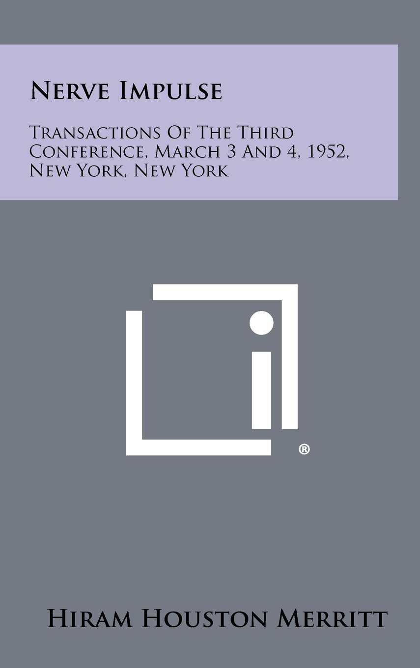 Nerve Impulse: Transactions of the Third Conference, March 3 and 4, 1952, New York, New York ebook
