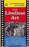 The Liveliest Art, Arthur Knight, 0451612728