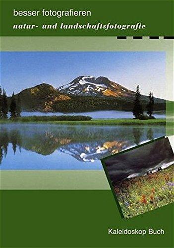 Natur- und Landschaftsfotografie: Besser fotografieren