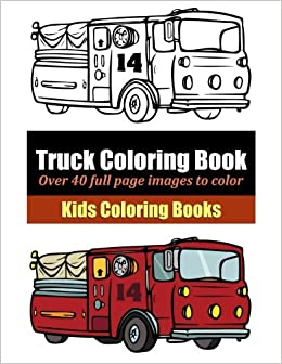 truck coloring book marti jos coloring 9781495405068 amazoncom books - Books To Color
