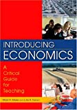 Introducing Economics : A Critical Guide for Teaching, Nelson, Julie A. and Maier, Mark H., 0765616750