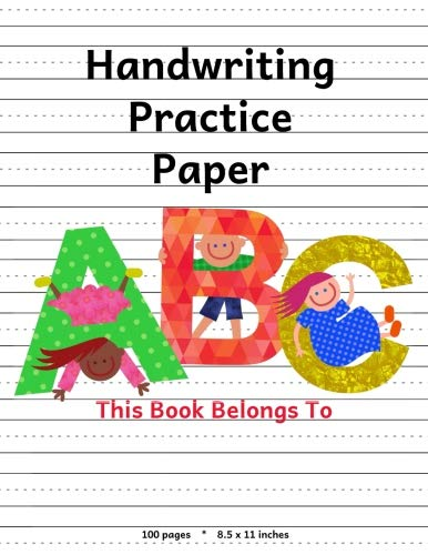 - Handwriting Practice Paper: ABC Kids, Notebook with Dotted Lined Sheets for K-3 Students, 100 pages, 8.5x11 inches