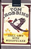 Still Life with Woodpecker, Tom Robbins, 0553270931