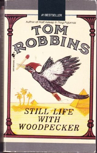 Still Life with  Woodpecker, Robbins, Tom
