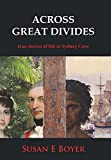 img - for Across Great Divides - True Stories of Life at Sydney Cove book / textbook / text book