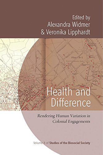 Health and Difference: Rendering Human Variation in Colonial Engagements (Studies of the Biosocial Society)