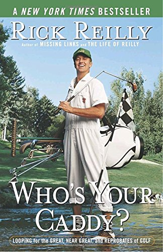 Who's Your Caddy?: Looping for the Great, Near Great, and Reprobates of Golf John Daly Golfer