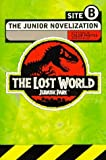 The Lost World: Jurassic Park -- Site B. The Junior Novelization. by Herman, Gail (May 12, 1997) Mass Market Paperback