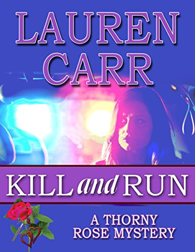 Kill and Run (A Thorny Rose Mystery Book 1) by [Carr, Lauren]