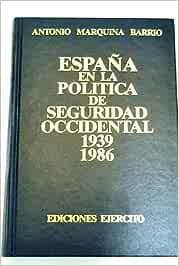 ESPAÑA EN LA POLÍTICA DE SEGURIDAD OCCIDENTAL - 1939