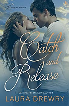 Catch and Release: A Fishing for Trouble Novel by [Drewry, Laura]