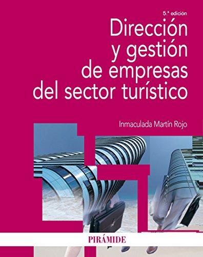 Descargar Libro Dirección Y Gestión De Empresas Del Sector Turístico Inmaculada Martín Rojo