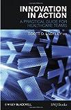 Innovation in Action, D. Scott Endsley, 1444330578