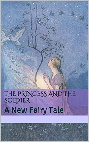 The Princess and the Soldier: A New Fairy Tale