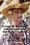 img - for Scrounging the Islands with the Legendary Don the Beachcomber: Host to Diplomat, Beachcomber, Prince and Pirate book / textbook / text book