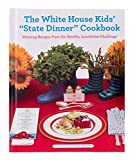 "Books : The White House Kids' ""State Dinner"" Cookbook: Winning Recipes from the Healthy Lunchtime Challenge"
