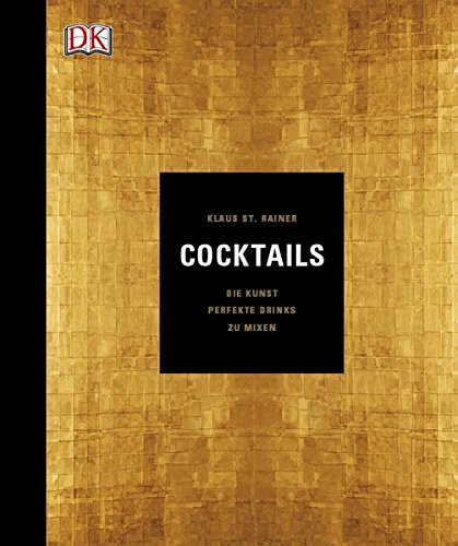 Cocktails: Die Kunst, perfekte Drinks zu mixen