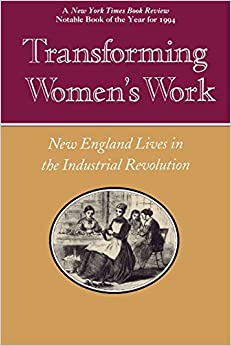 Book Transforming Women's Work: New England Lives in the Industrial Revolution