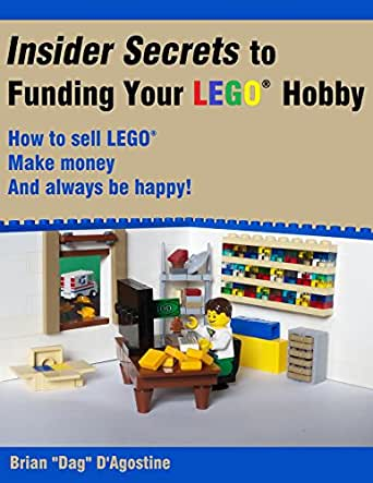 Amazon.com: Insider Secrets to Funding Your LEGO Hobby: How to sell ...