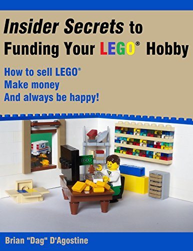 Insider Secrets to Funding Your LEGO Hobby: How to sell LEGO, make money, and always be happy!