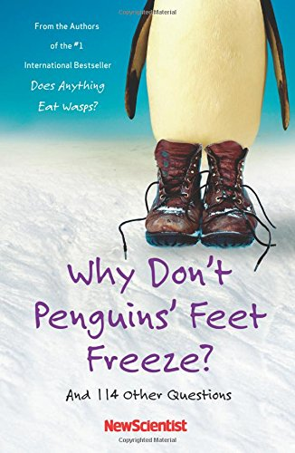 Why Don't Penguins' Feet Freeze?: And 114 Other Questions