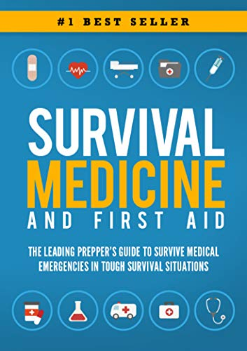 Survival Medicine & First Aid: The Leading Prepper's Guide to Survive Medical Emergencies in Tough Survival Situations by [Griffin, Beau]