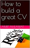 How to build a great CV